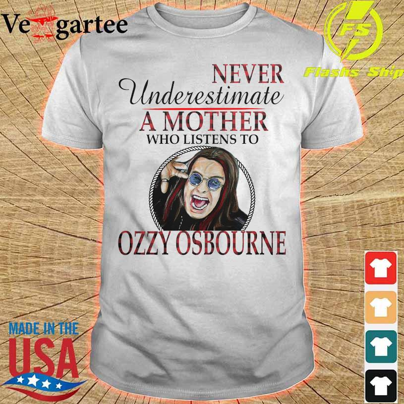 Never underestimate a Mother who listens to Ozzy Osbourne shirt