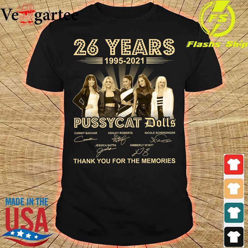 26 Years 1995 2021 Pussycay Dolls thank You for the memories signatures shirt