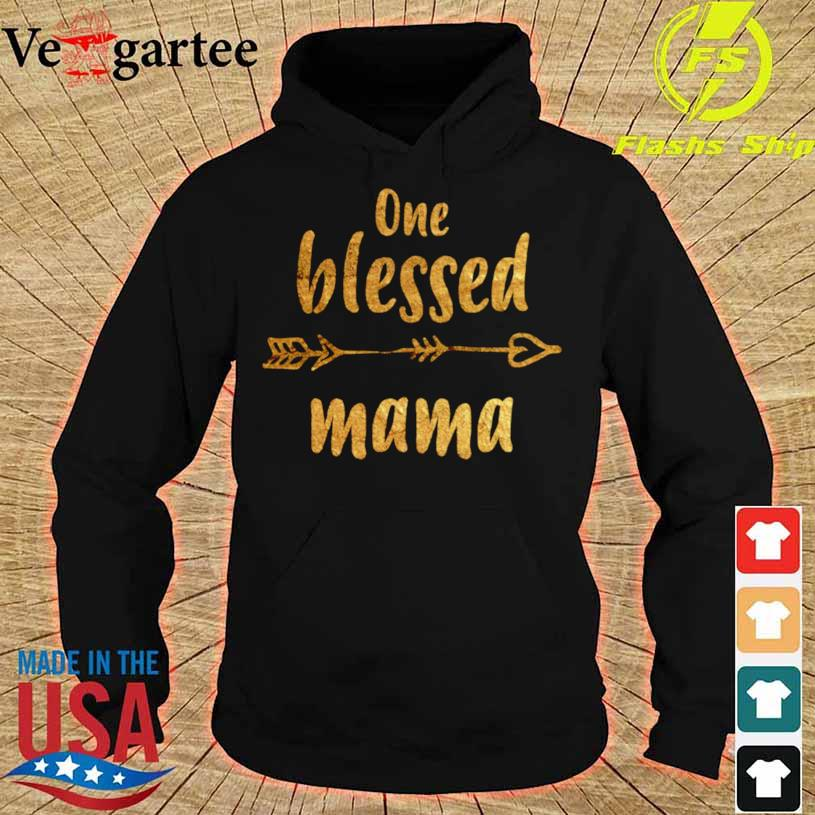 One Blessed Mama Mothers Day New Mom Shirt hoodie