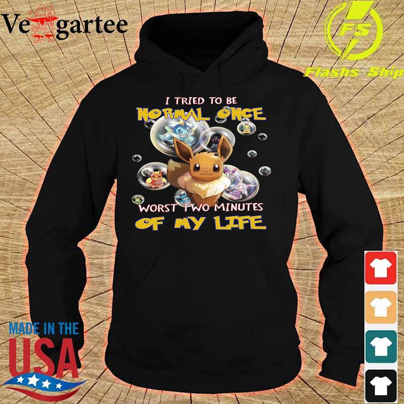 Pokemon I Tried to be Normal Once worst two minutes of my life hoodie