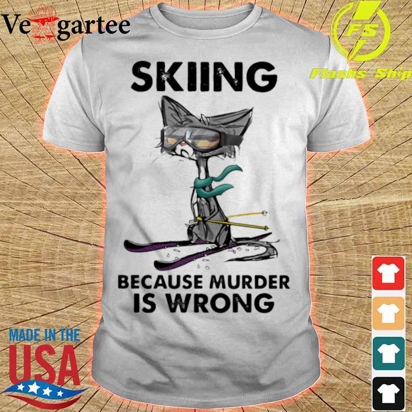 Skiing Because Murder IS Wrong Cat Shirt