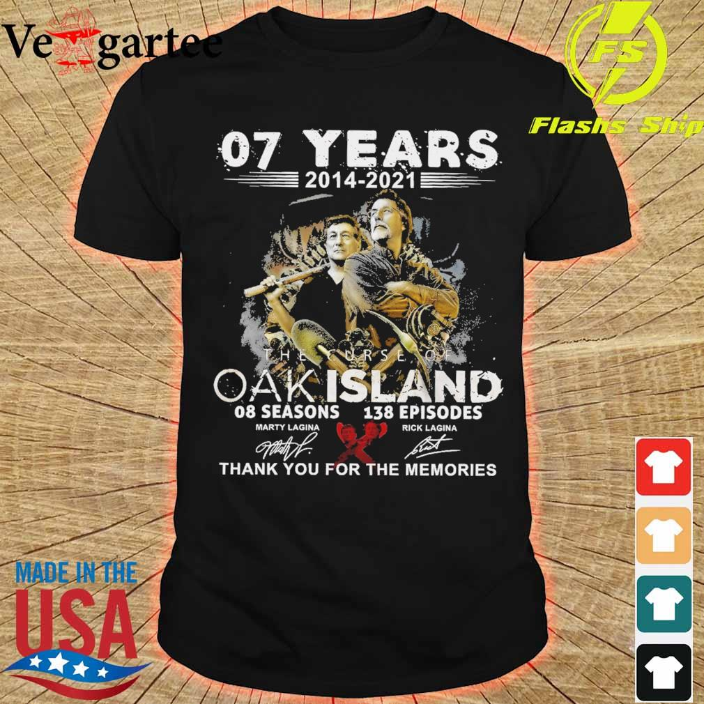 07 years 2014 2021 the Curse of Oak island thank You for the memories signature shirt