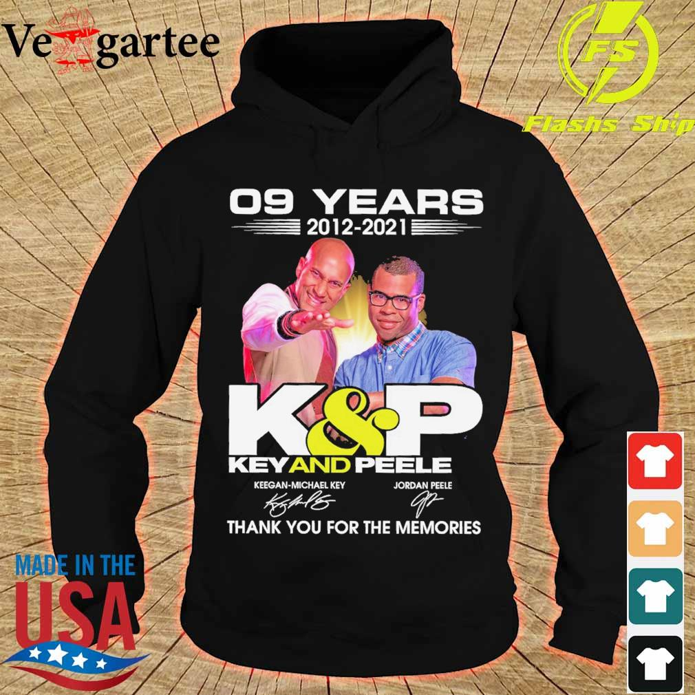 09 years 2012 2021 K and P Key and Peele thank You for the memories hoodie