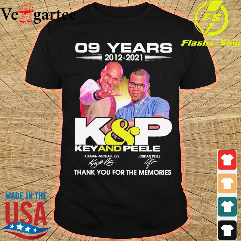 09 years 2012 2021 K and P Key and Peele thank You for the memories shirt