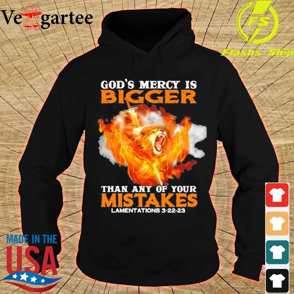 God's Mercy Is Bigger Than Any Of Your Mistake Shirt hoodie