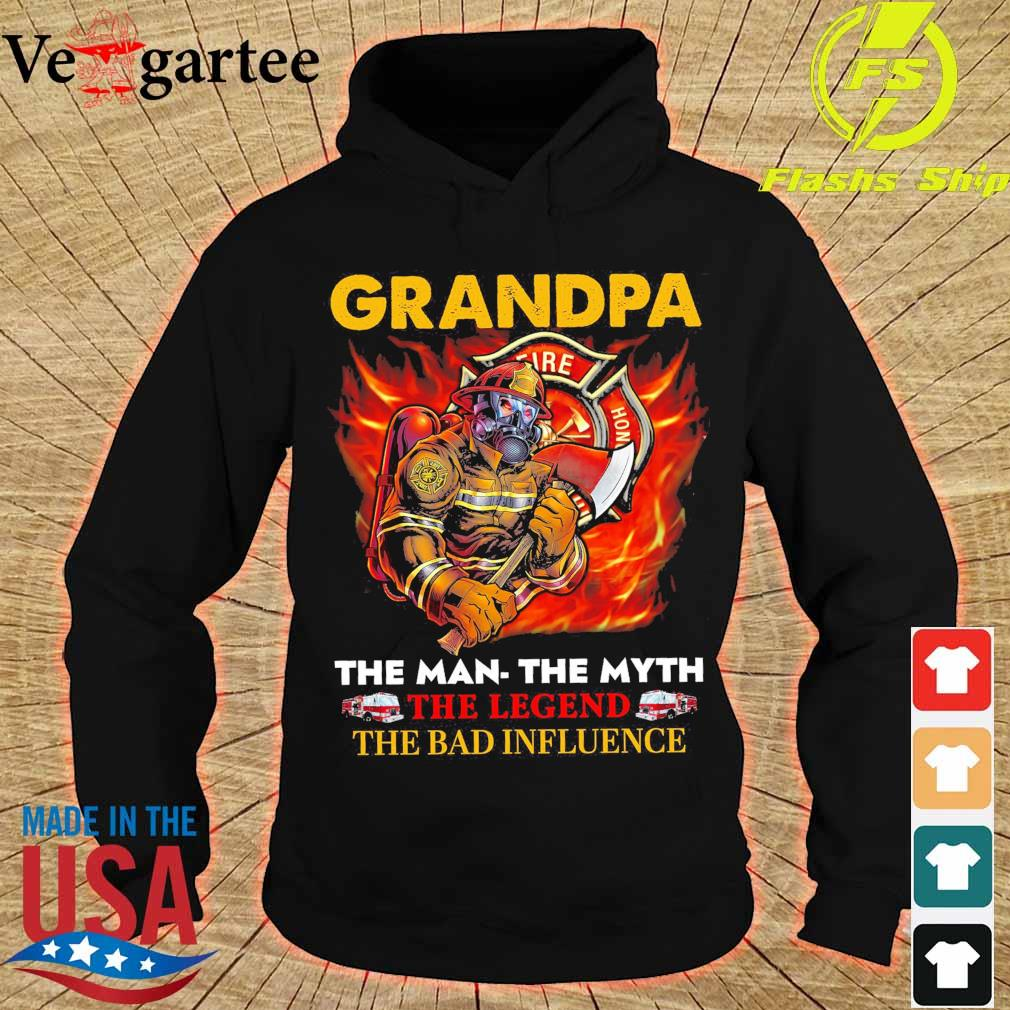 Grandpa the man the myth the legend the bad influence hoodie