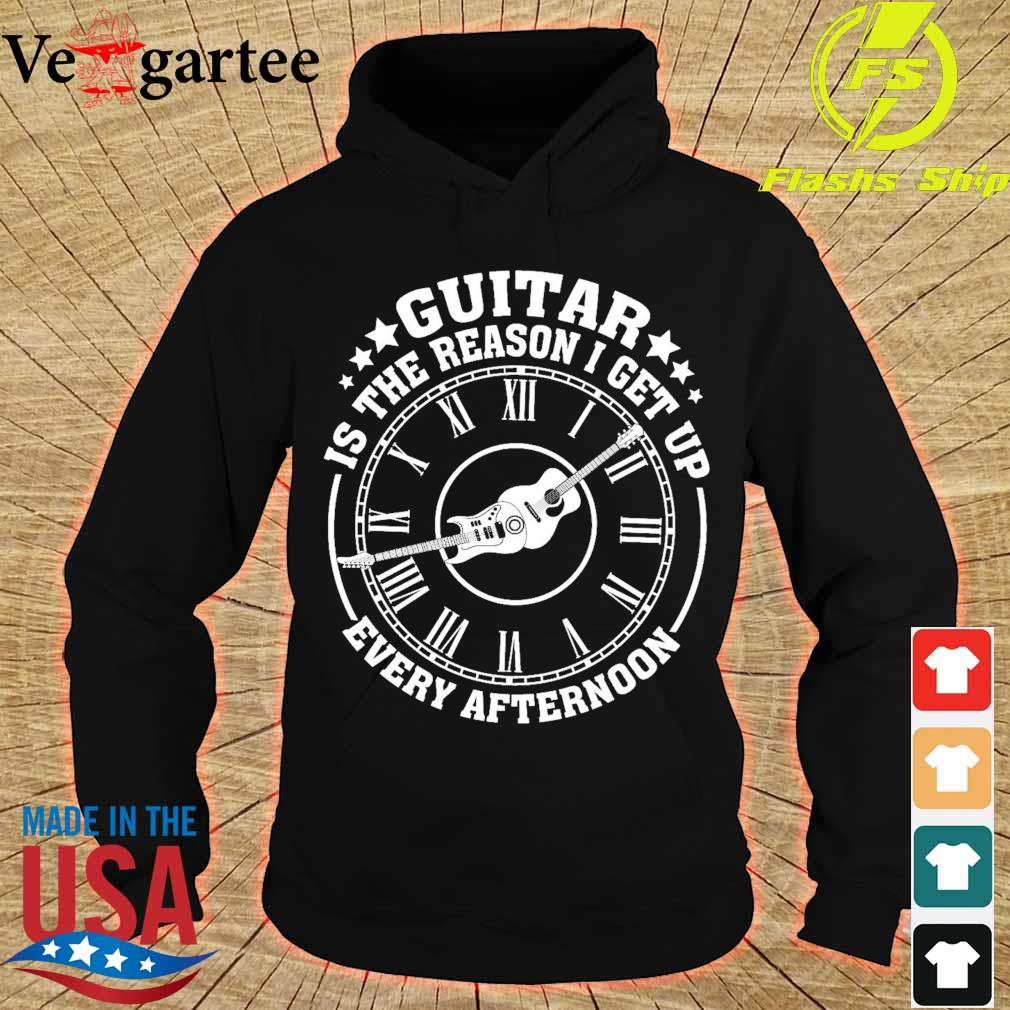 Guitar is the reason I get up every afternoon hoodie