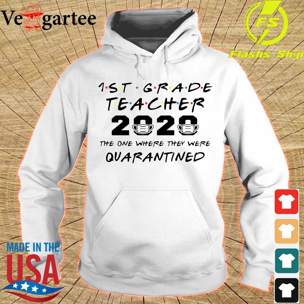 1st Grade teacher 2020 mask the one where they were Quarantined s hoodie