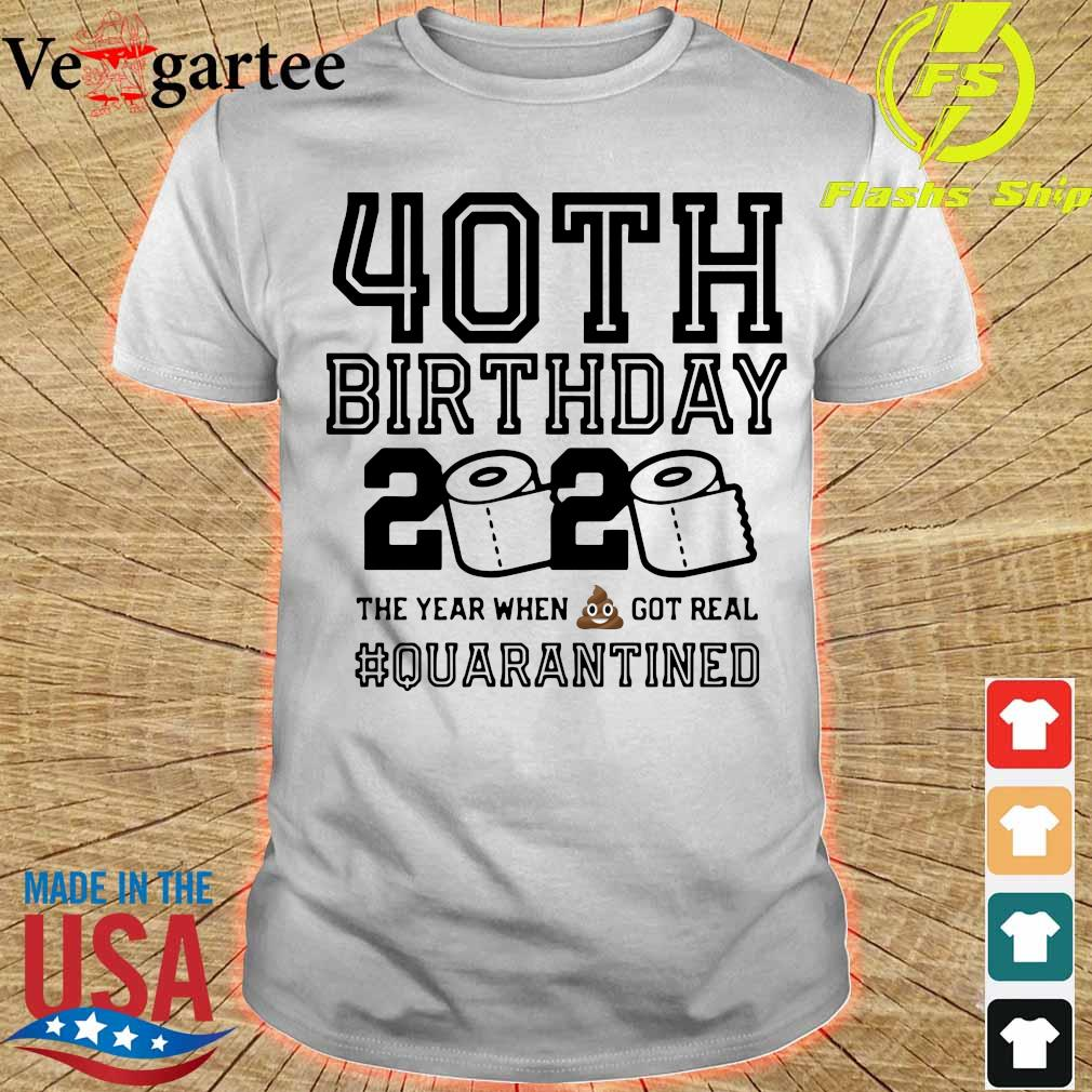 40Th Birthday, May Birthday Quarantine Shirt, Year When Shit Got Real, 40Th Birthday Gift T-Shirt
