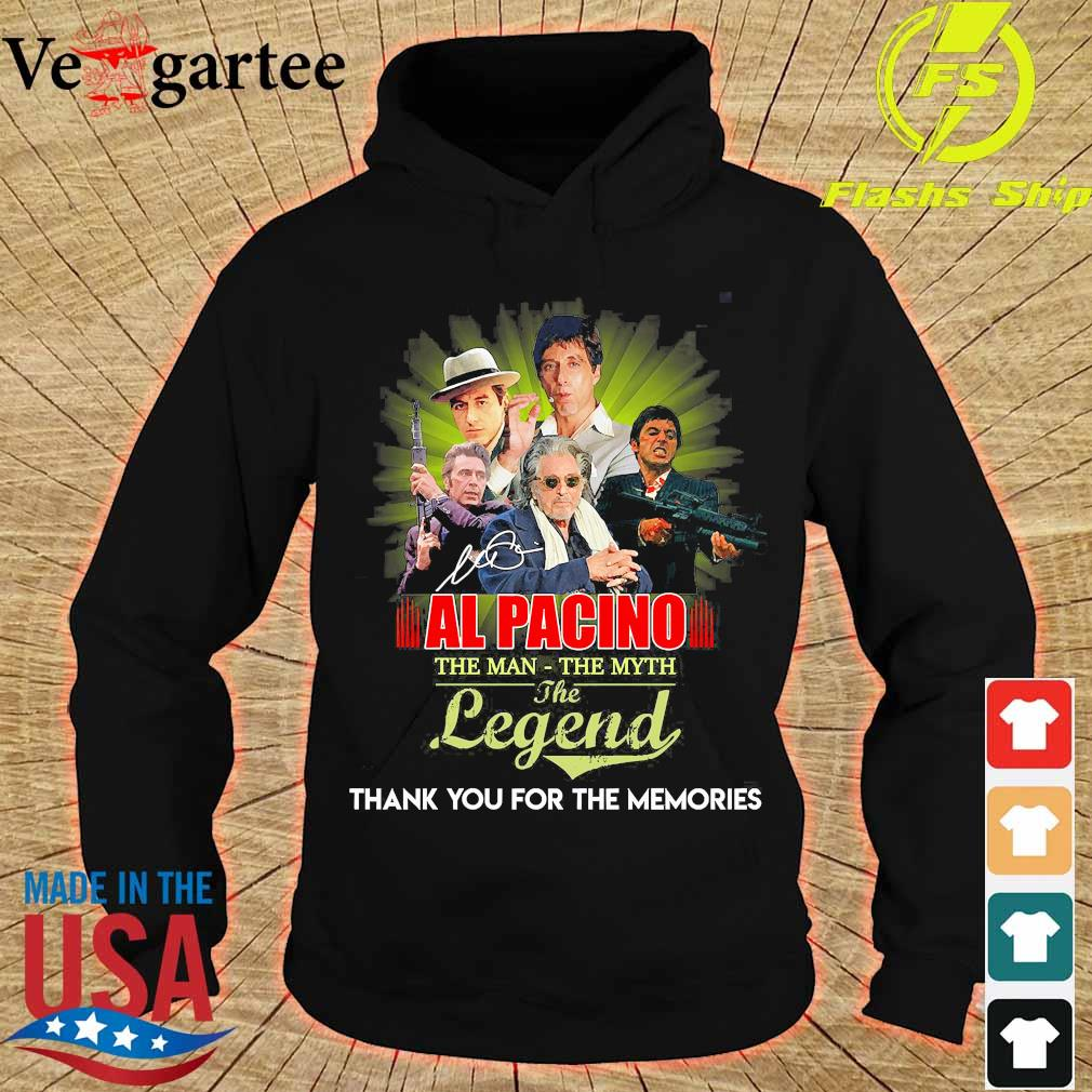Al Pacino the man the myth the legend thank You for the memories s hoodie