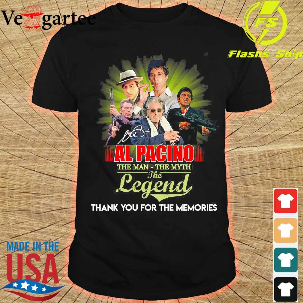 Al Pacino the man the myth the legend thank You for the memories shirt