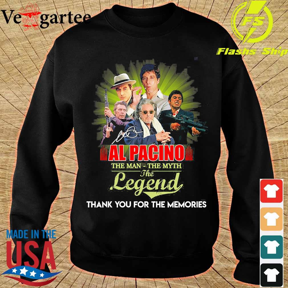 Al Pacino the man the myth the legend thank You for the memories s sweater