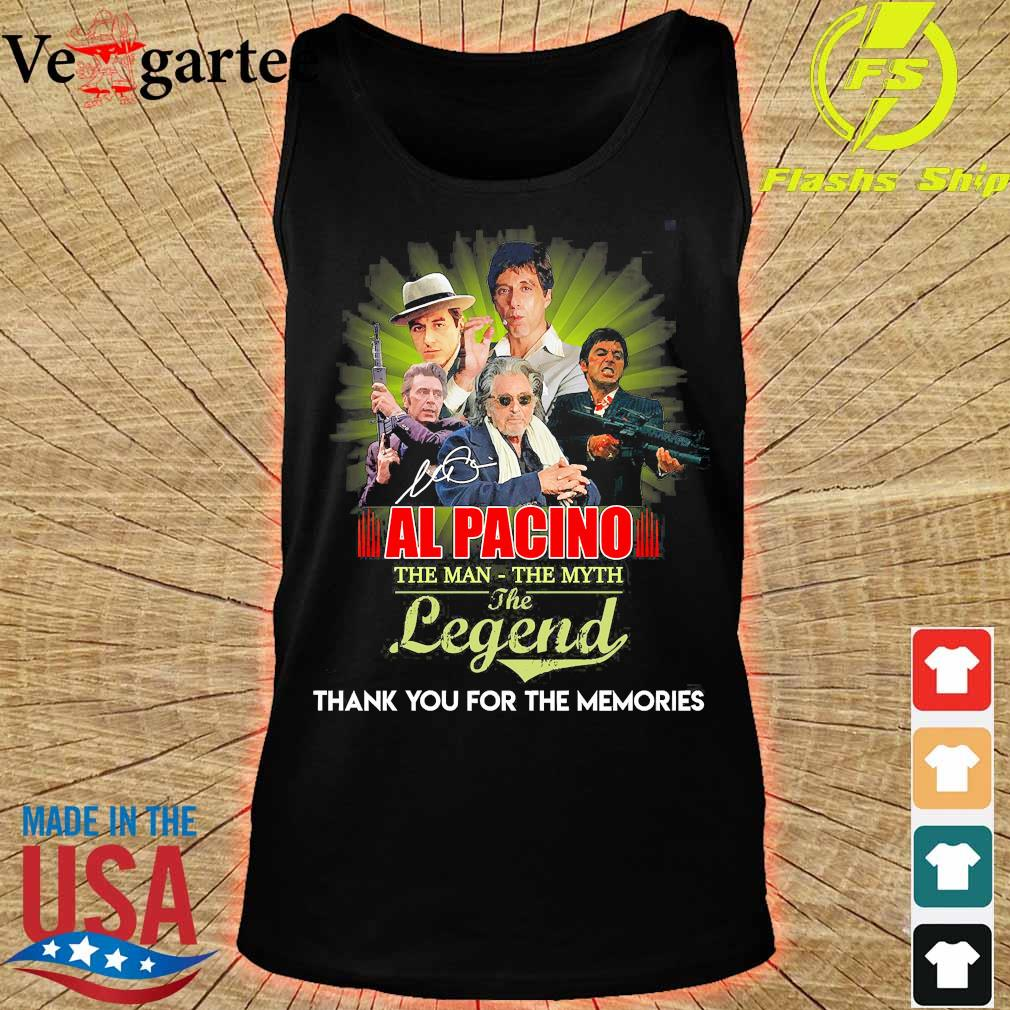 Al Pacino the man the myth the legend thank You for the memories s tank top