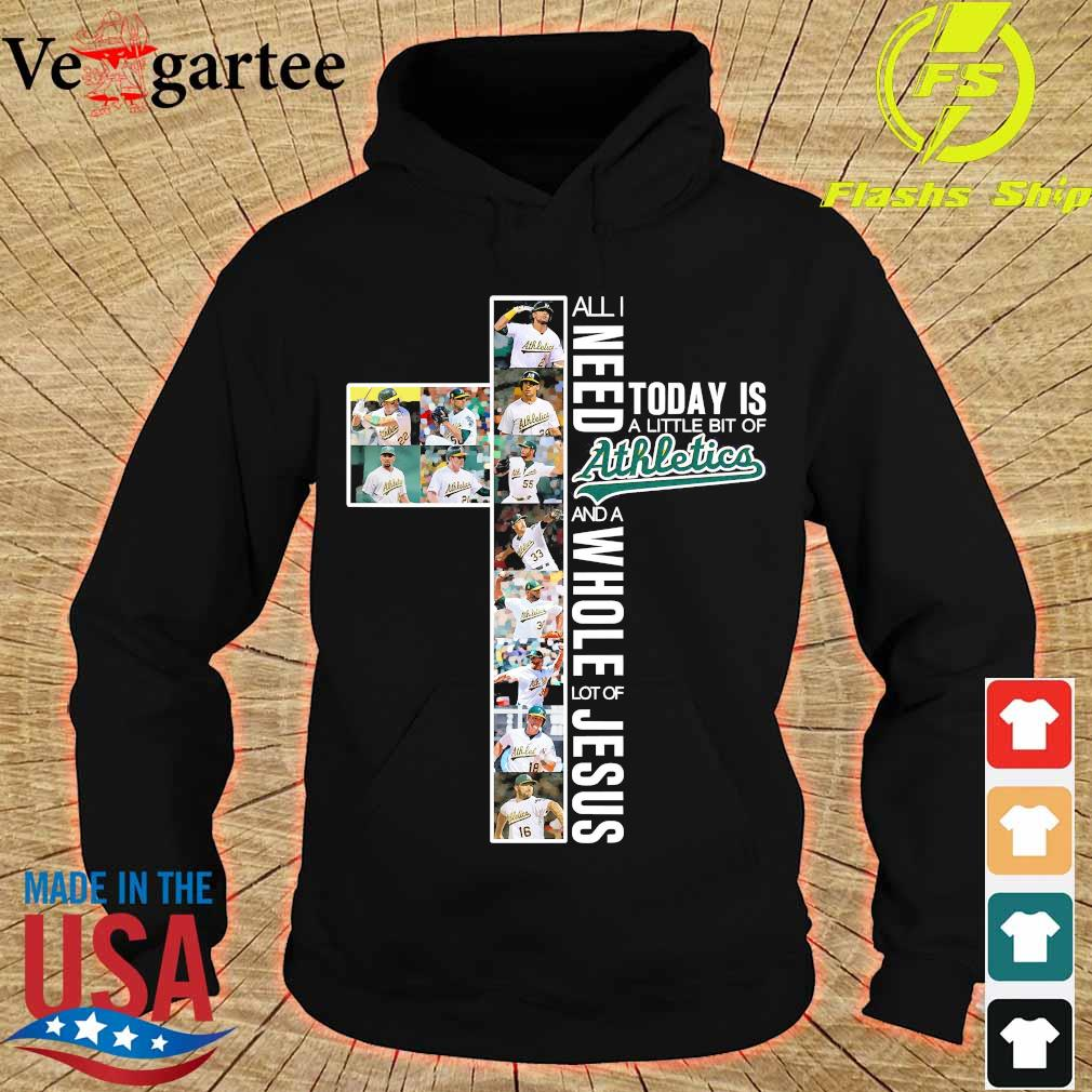 All need today is a little bit of Athletics and a whole lot of Jesus Shirt hoodie