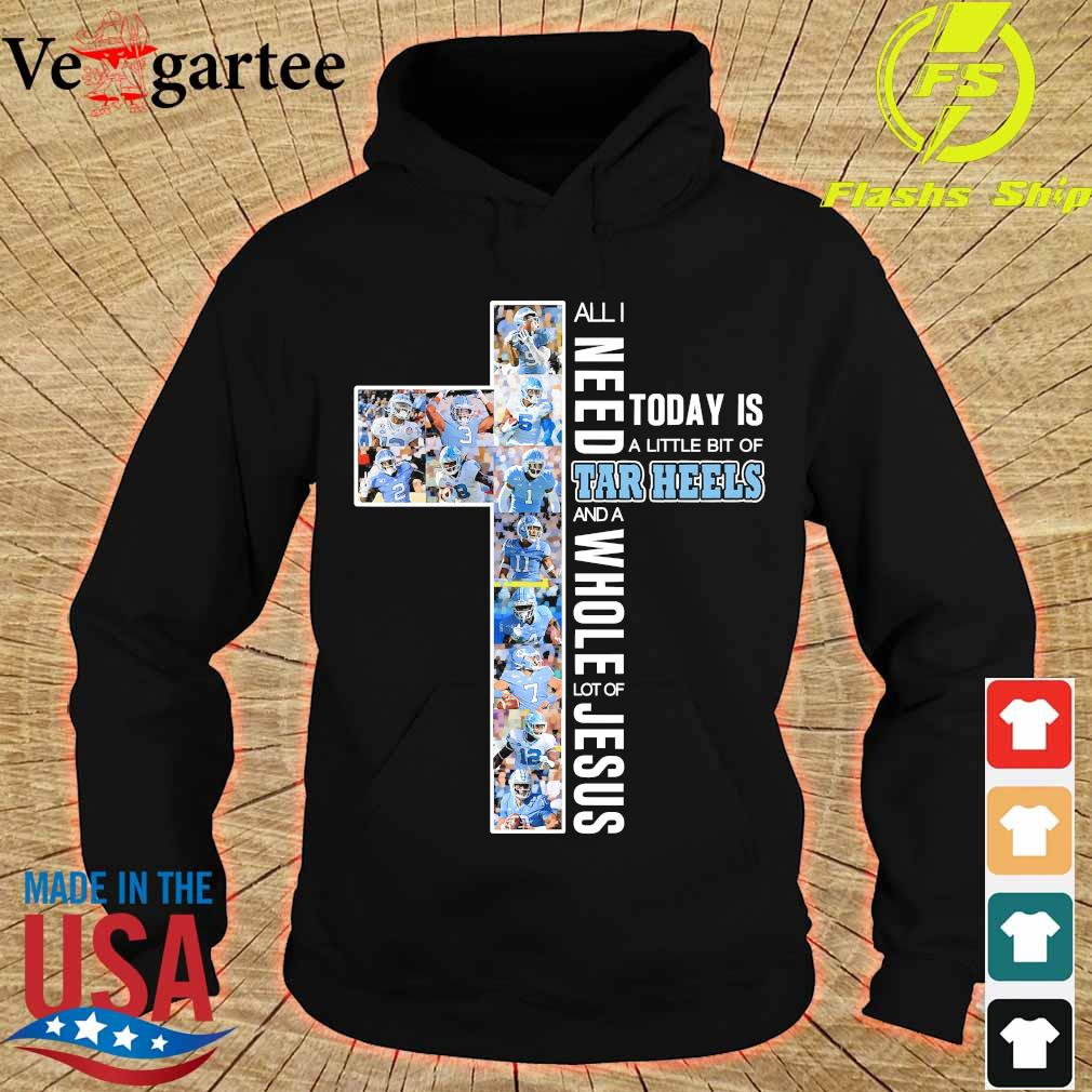 All need today is a little bit of Tar Heels and a whole lot of Jesus Shirt hoodie