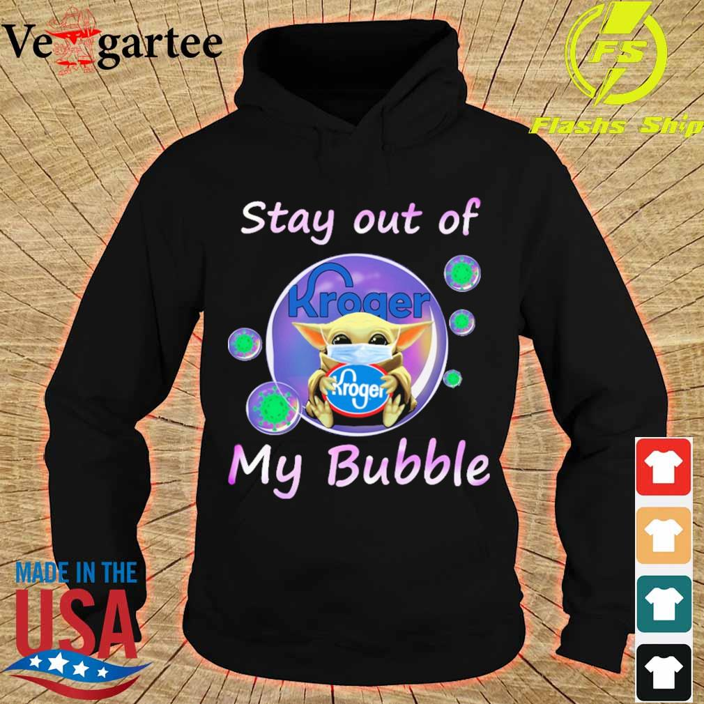 Baby Yoda mask hug Kroger stay out of my bubble s hoodie