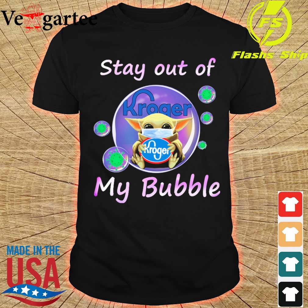 Baby Yoda mask hug Kroger stay out of my bubble shirt