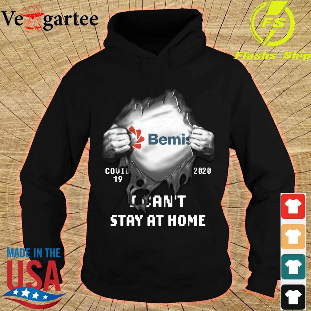 Blood inside me Bemis Company covid-19 2020 I can't stay at home s hoodie