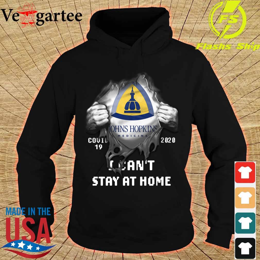 Blood inside me Johns hopkins Medicine Company covid-19 2020 can't stay at home s hoodie