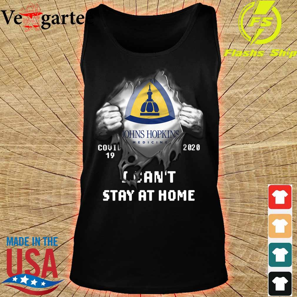 Blood inside me Johns hopkins Medicine Company covid-19 2020 can't stay at home s tank top