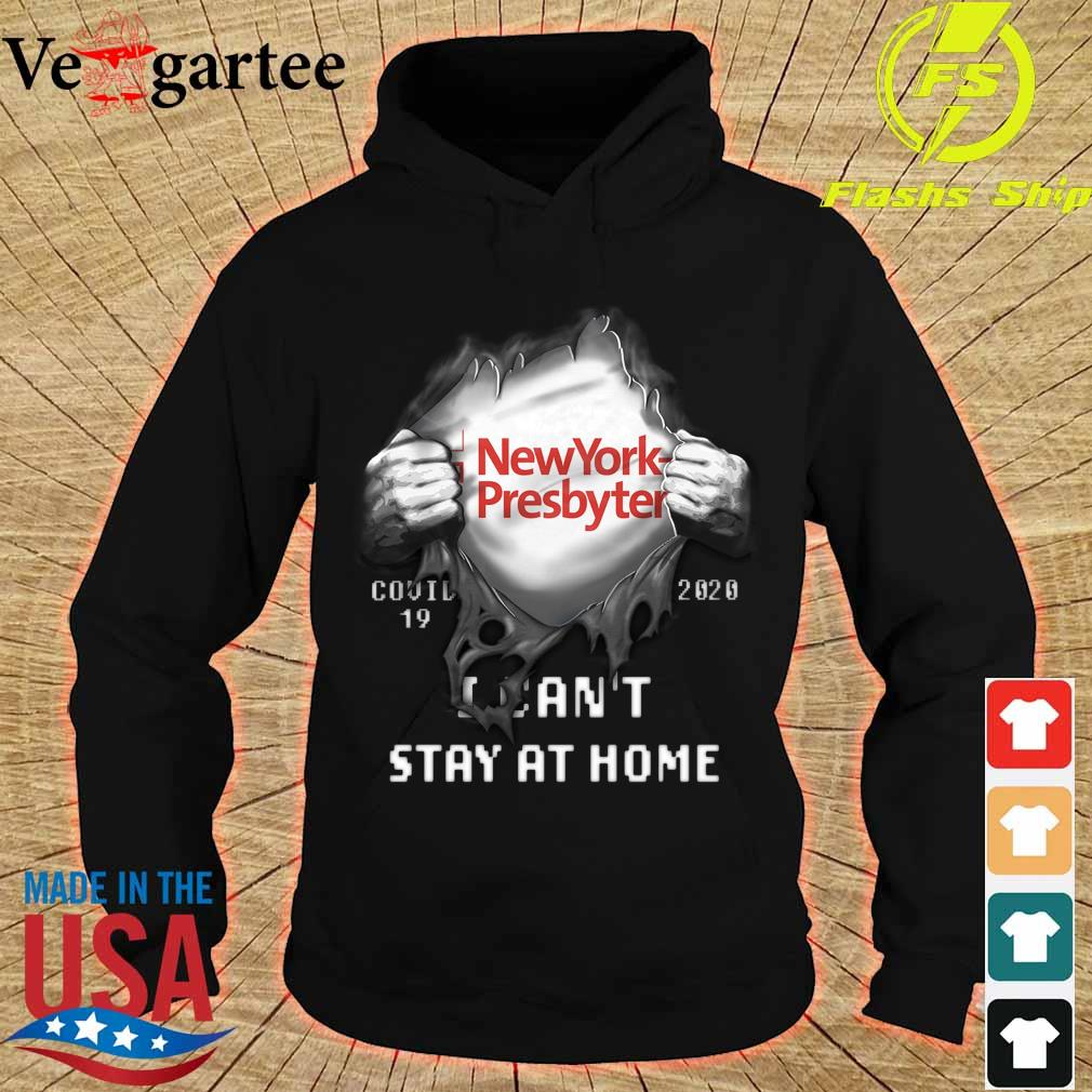 Blood inside me NewYork Presbyterian Company covid-19 2020 can't stay at home s hoodie