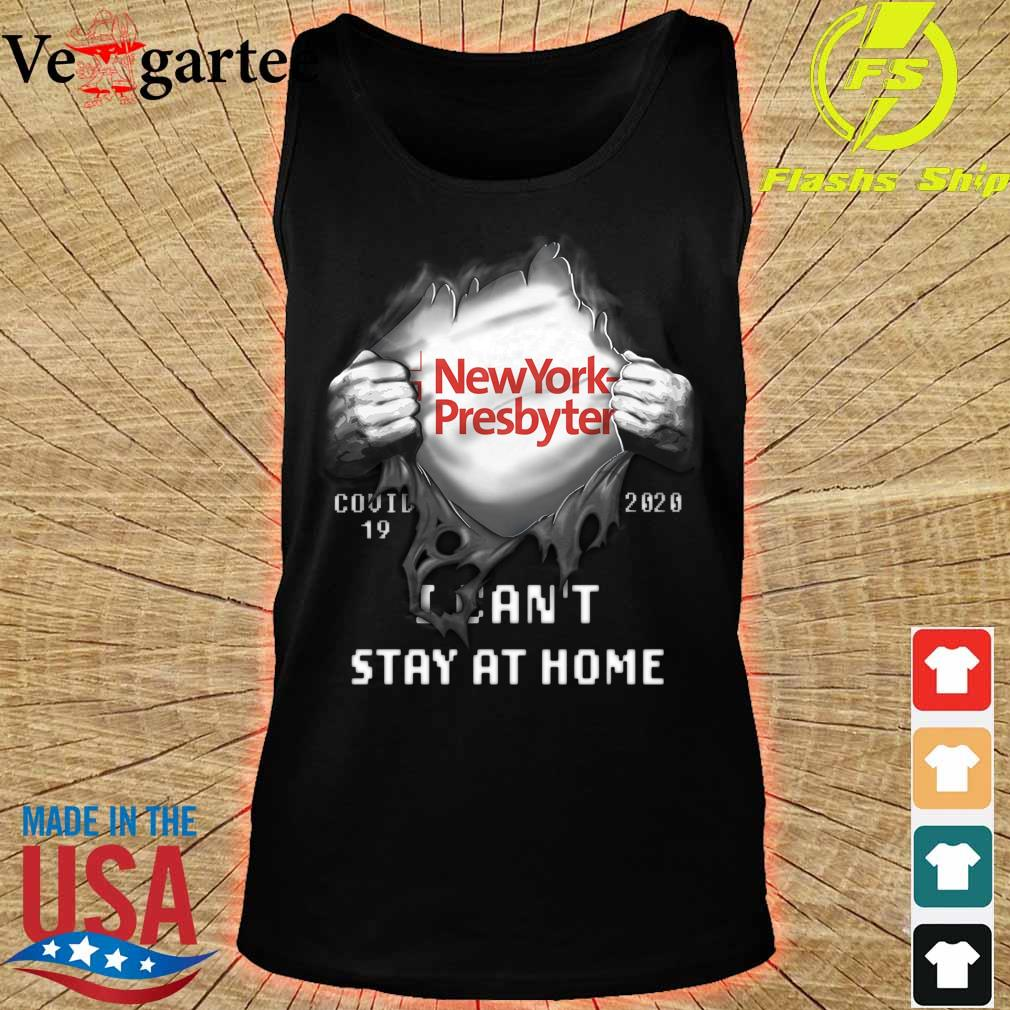 Blood inside me NewYork Presbyterian Company covid-19 2020 can't stay at home s tank top