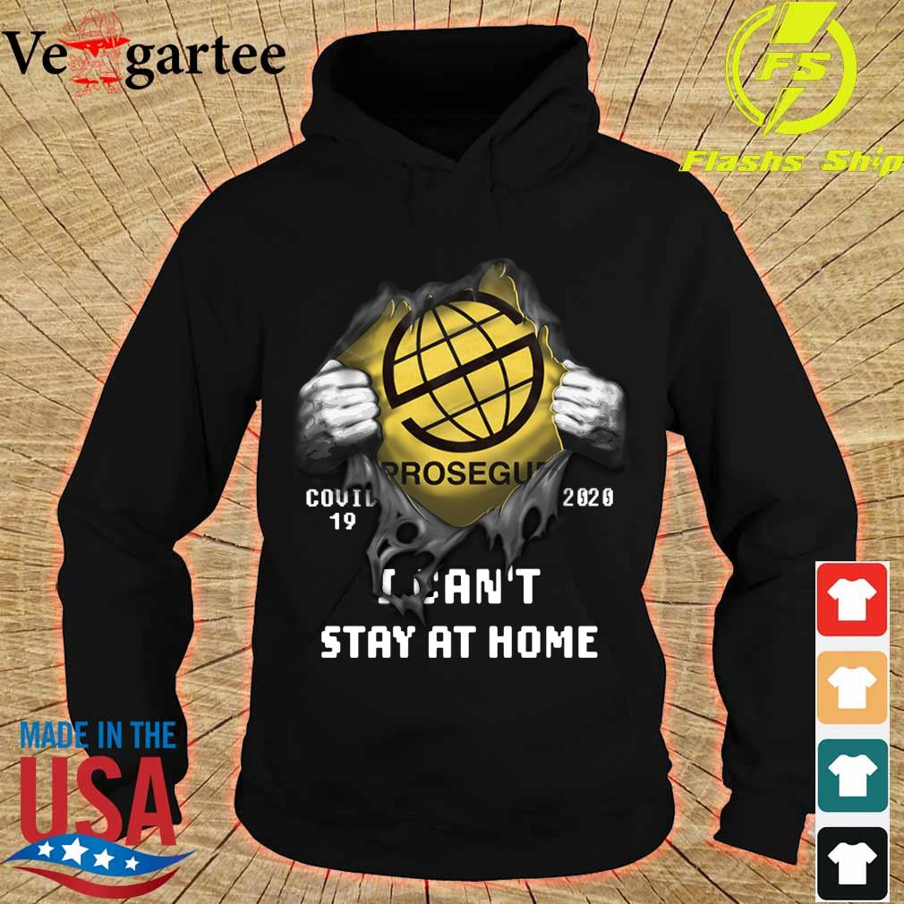 Blood inside me Prosegur Company covid-19 2020 can't stay at home s hoodie