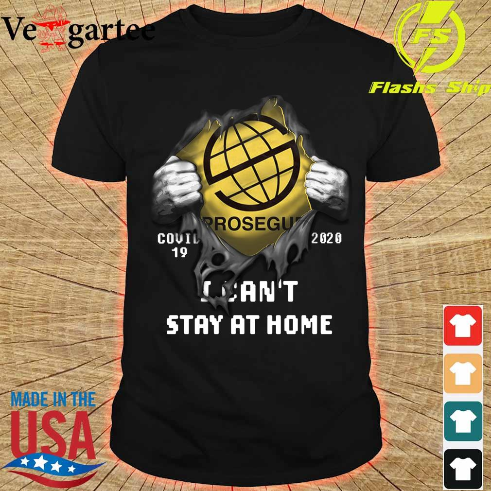 Blood inside me Prosegur Company covid-19 2020 can't stay at home shirt