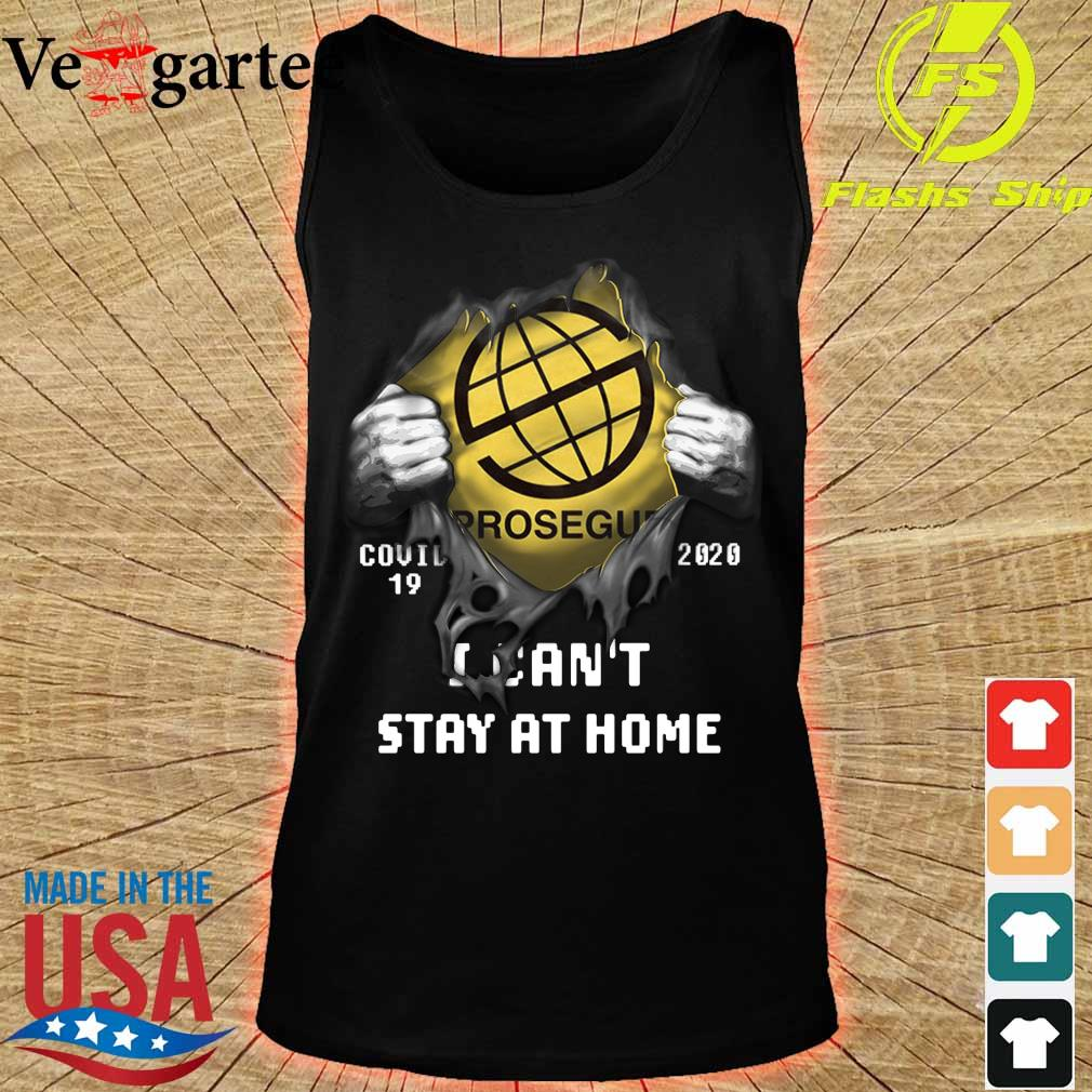 Blood inside me Prosegur Company covid-19 2020 can't stay at home s tank top