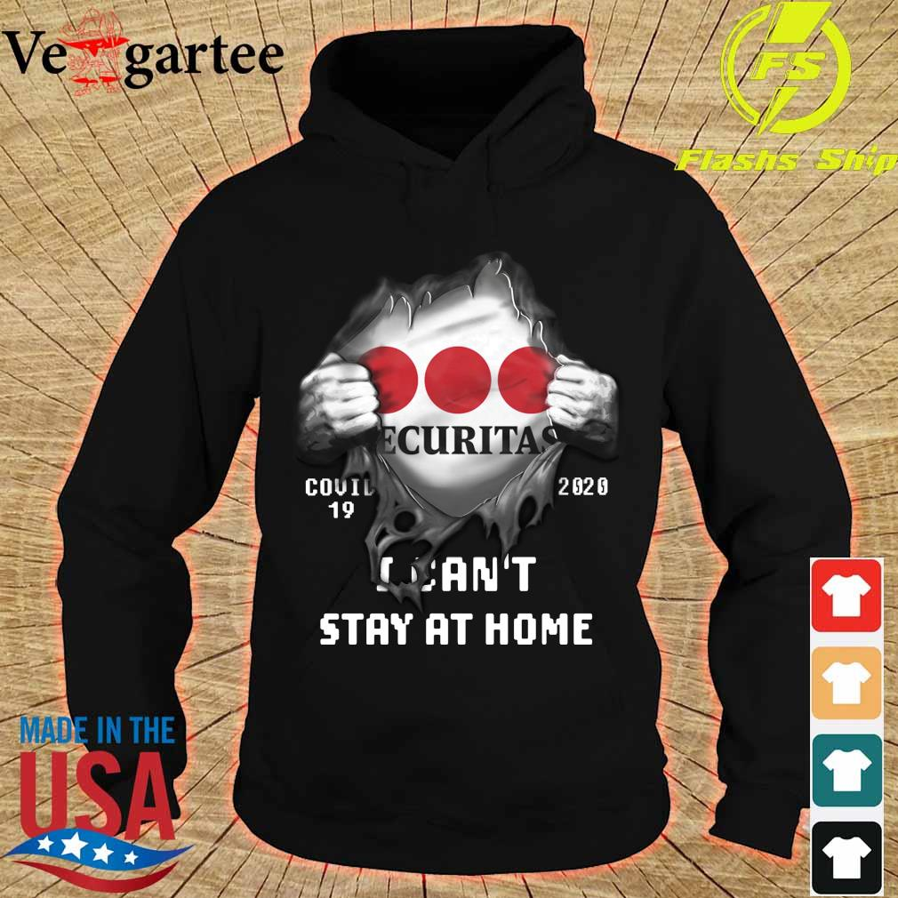 Blood inside me Securitas Company covid-19 2020 can't stay at home s hoodie