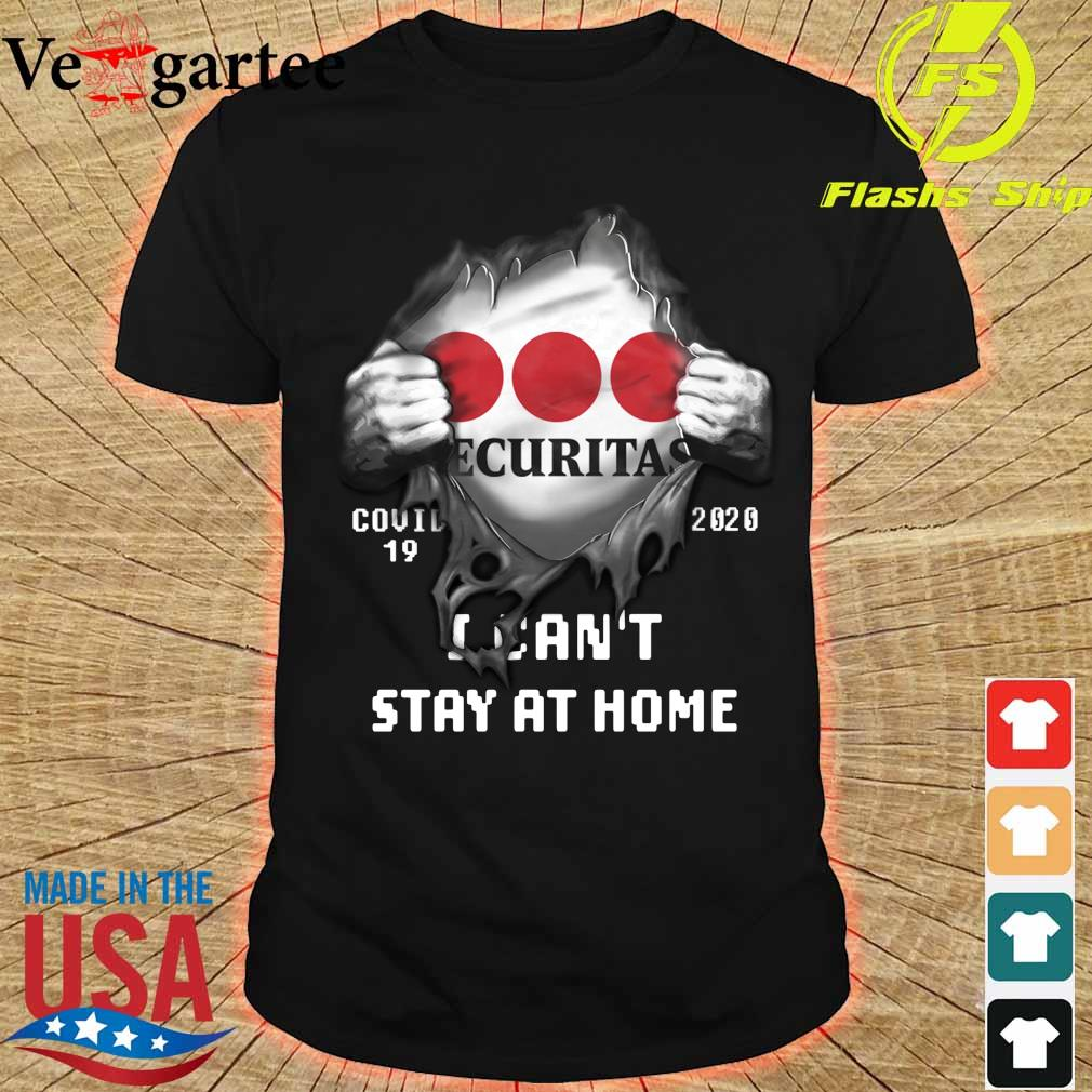 Blood inside me Securitas Company covid-19 2020 can't stay at home shirt