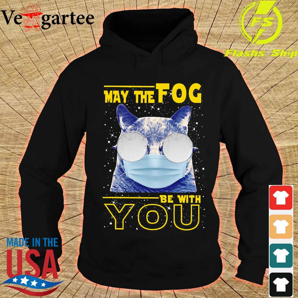 Cat wear mask May the Fog be with You s hoodie
