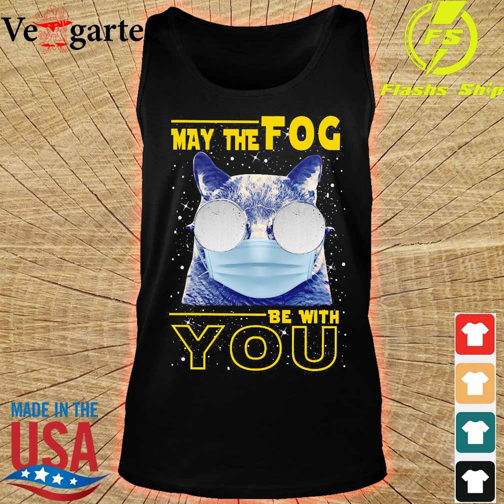 Cat wear mask May the Fog be with You s tank top