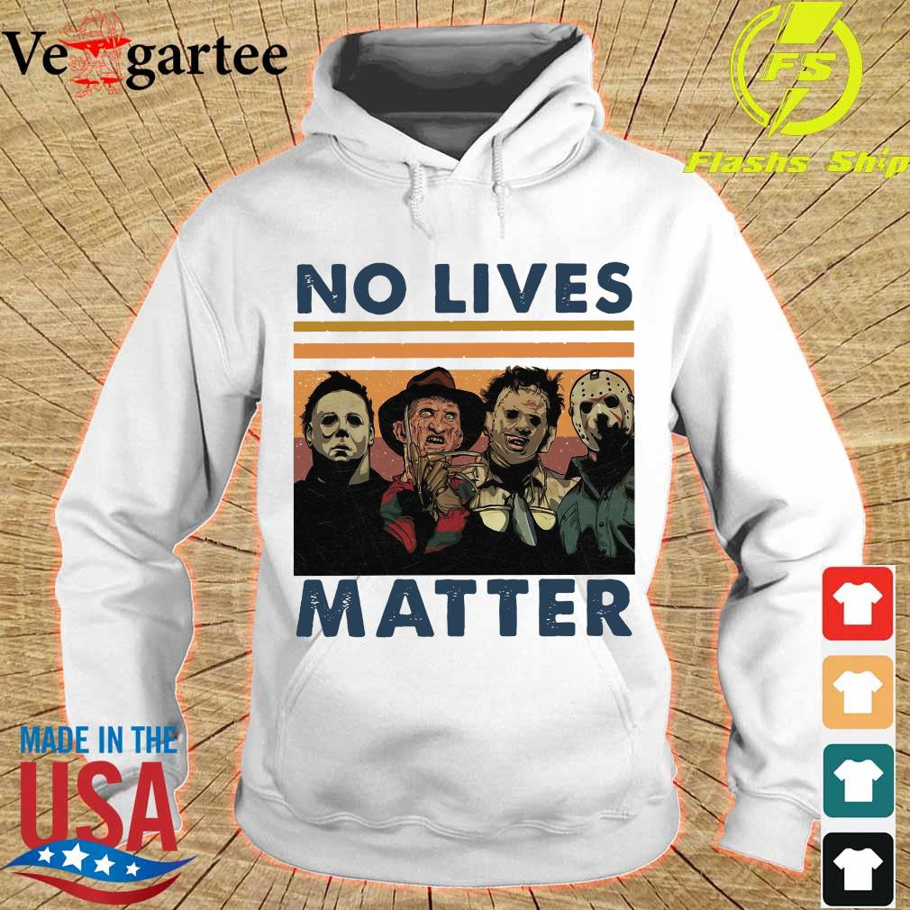 Character Horror movie No lives Matter vintage Shirt hoodie
