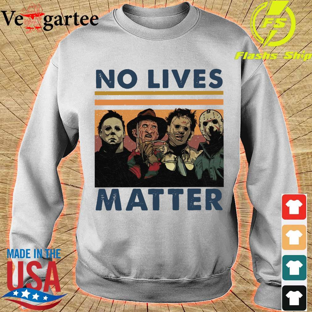Character Horror movie No lives Matter vintage Shirt sweater
