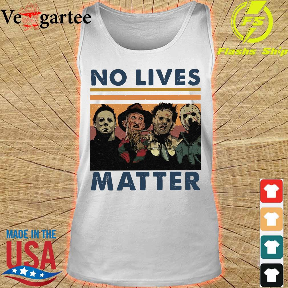 Character Horror movie No lives Matter vintage Shirt tank top