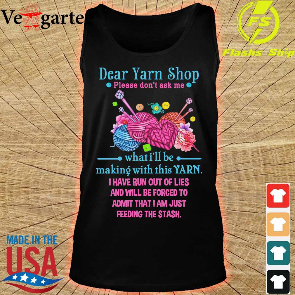 Drear Yarn Shop please don't ask me what I'll be making with this Yarn s tank top