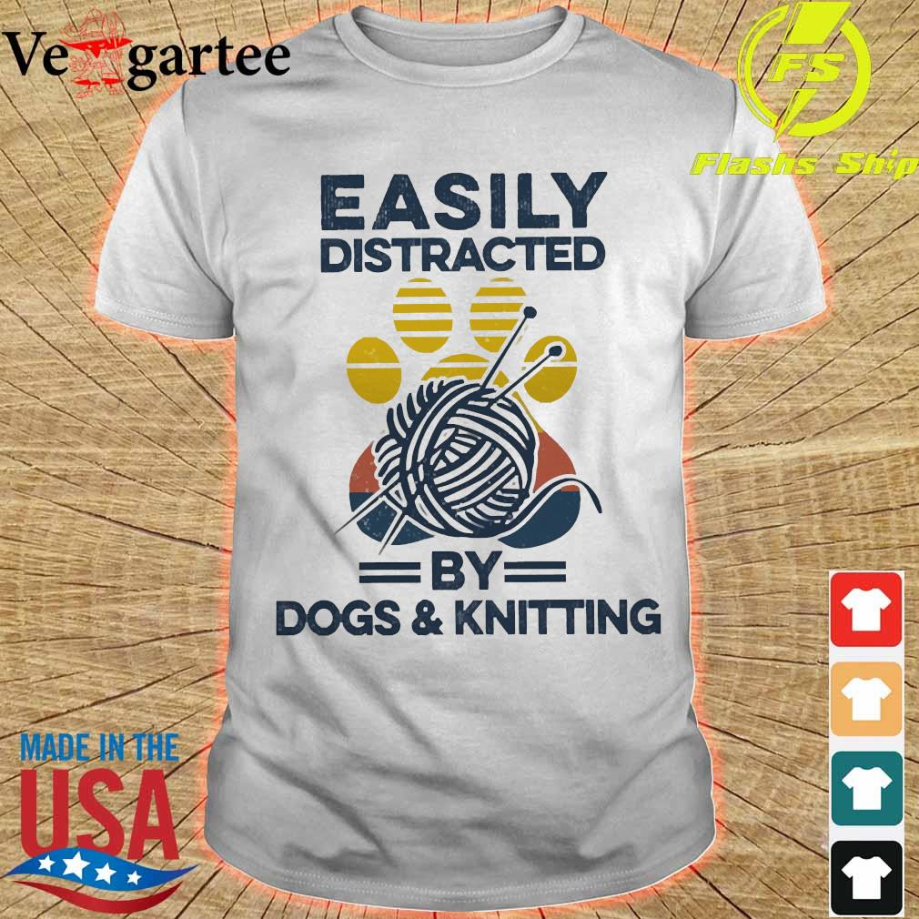 Easily distracted by dogs and knitting vintage shirt