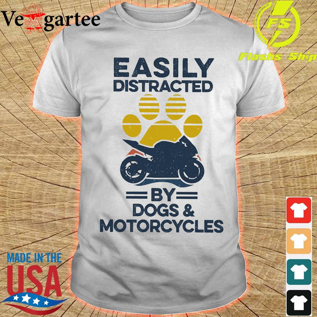 Easily distracted by dogs and motorcycles vintage shirt