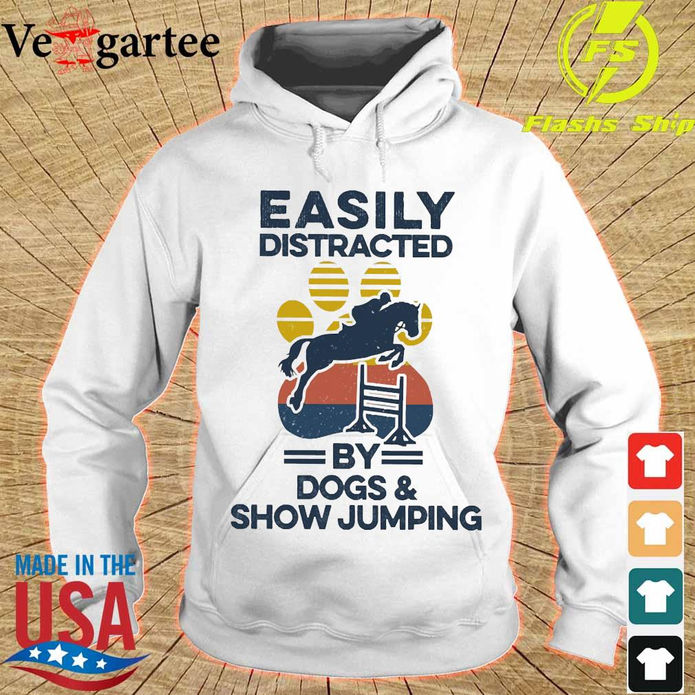 Easily distracted by dogs and show jumping vintage s hoodie