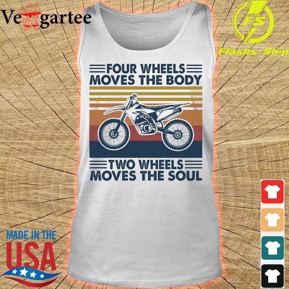Four wheels moves the body two wheels moves the soul vintage s tank top