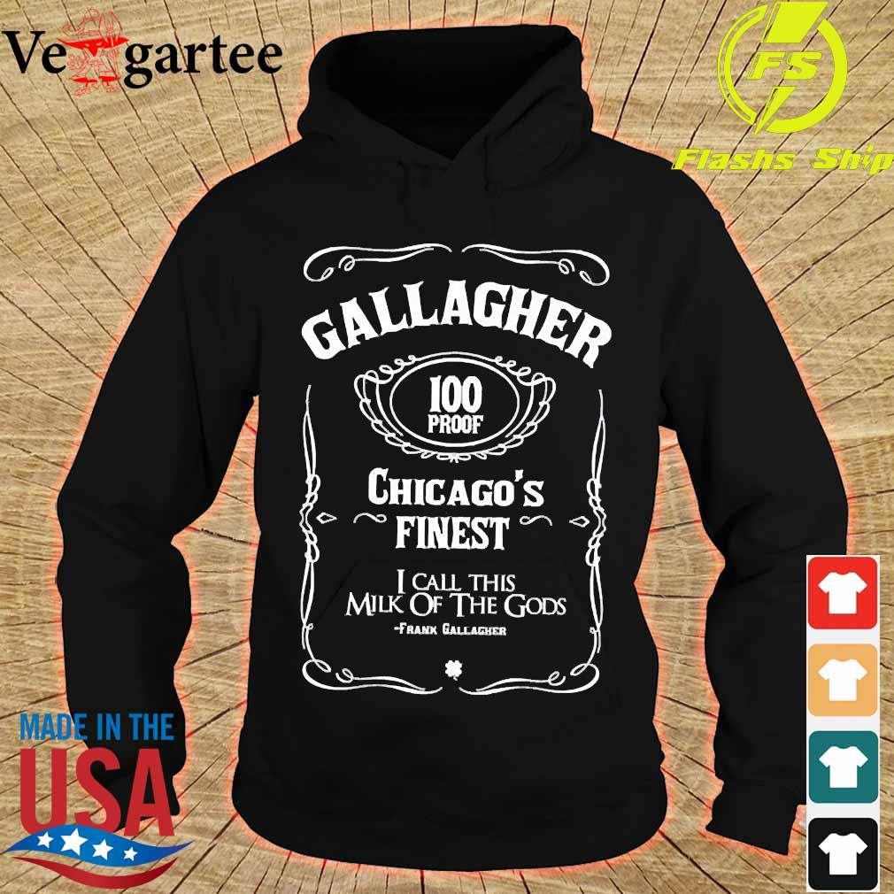 Gallagher 100 proof Chicago's finest I call this milk of the Gods Shirt hoodie