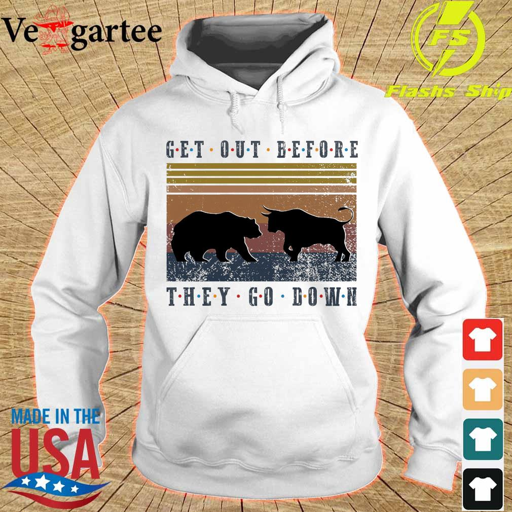 Get out before they go down vintage s hoodie