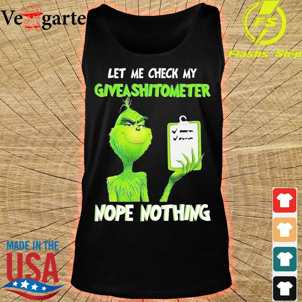 Grinch let Me check My give a shit ometer nope nothing Shirt tank top