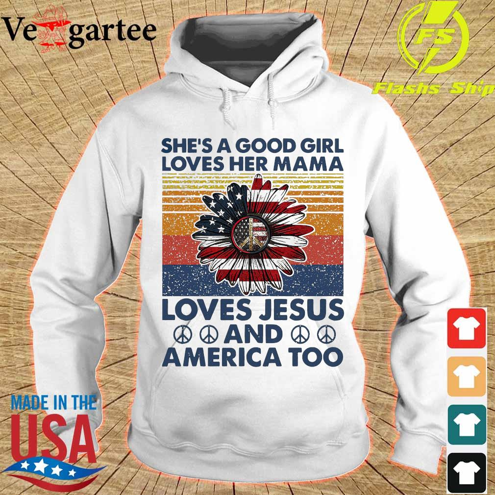 Hippie Sunflower She's a good girl loves her mama loves Jesus and America too vintage s hoodie