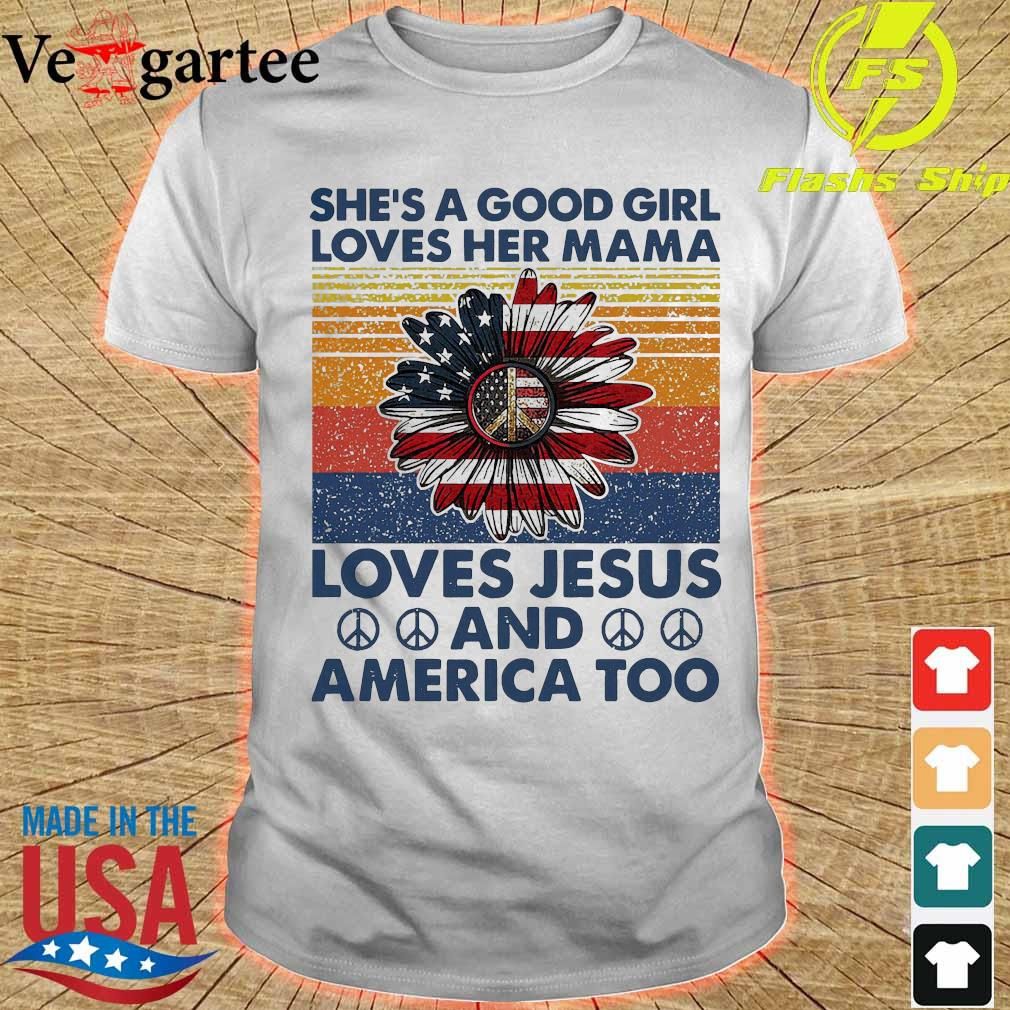 Hippie Sunflower She's a good girl loves her mama loves Jesus and America too vintage shirt