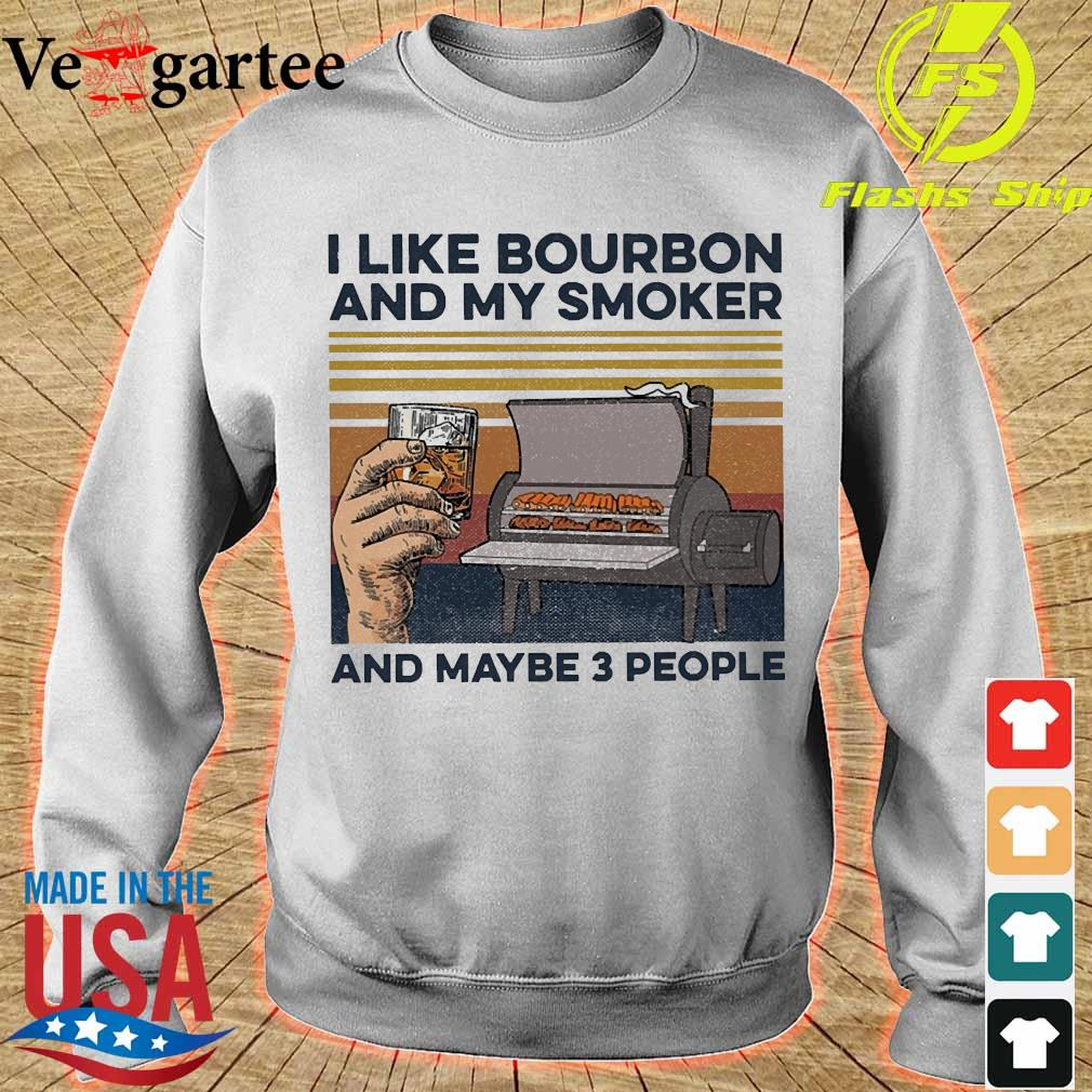 I like Bourbon and my smoker and maybe 3 people vintage s sweater