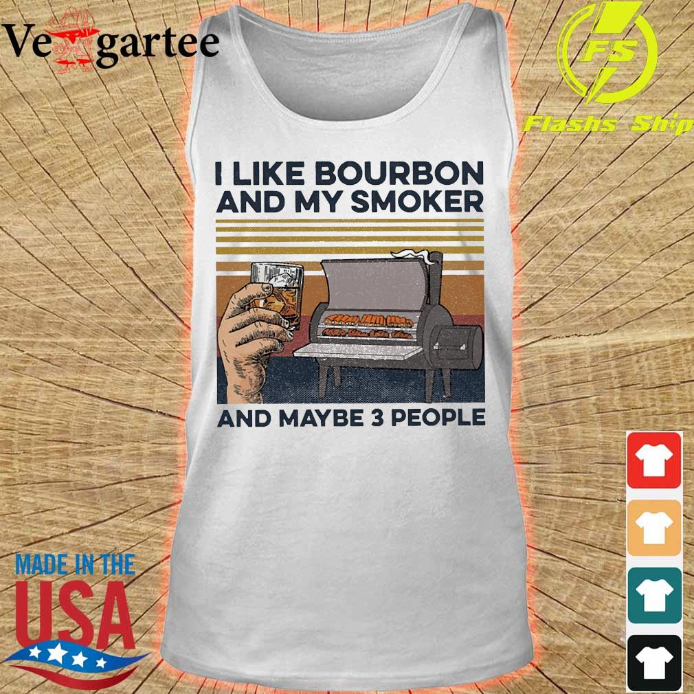 I like Bourbon and my smoker and maybe 3 people vintage s tank top