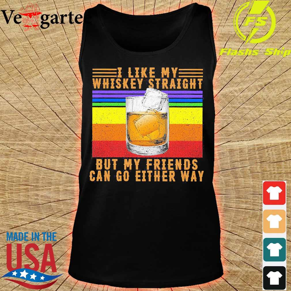I like my whiskey straight but my friends can go either way vintage s tank top