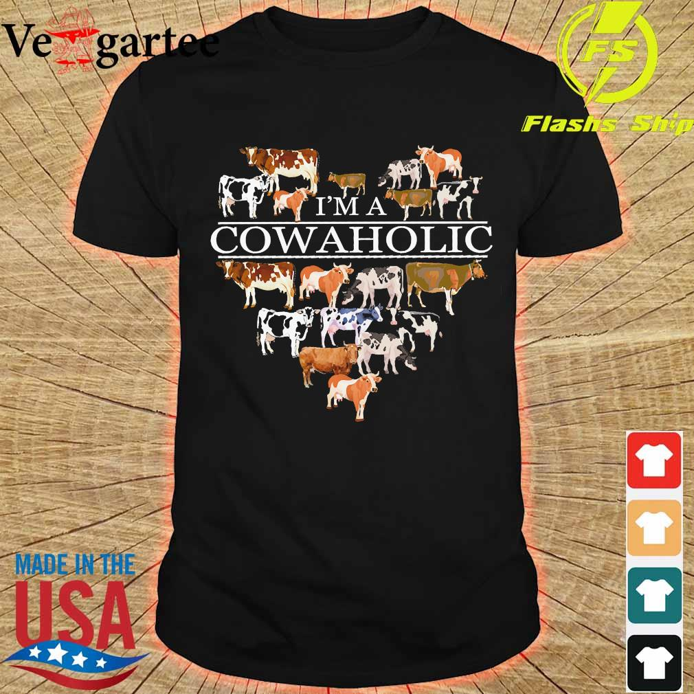 I'm a Cowaholic funny cow lovers farm Shirt